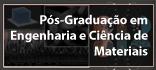Programa de Pós-graduação em Engenharia e Ciência de Materiais